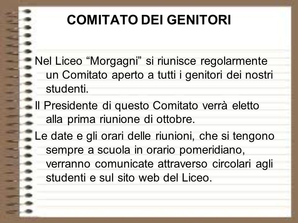 COMITATO DEI GENITORI Nel Liceo Morgagni si riunisce regolarmente un Comitato aperto a tutti i genitori dei nostri studenti.