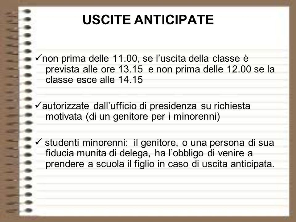 USCITE ANTICIPATE non prima delle 11.00, se l'uscita della classe è prevista alle ore 13.15 e non prima delle 12.00 se la classe esce alle 14.15.