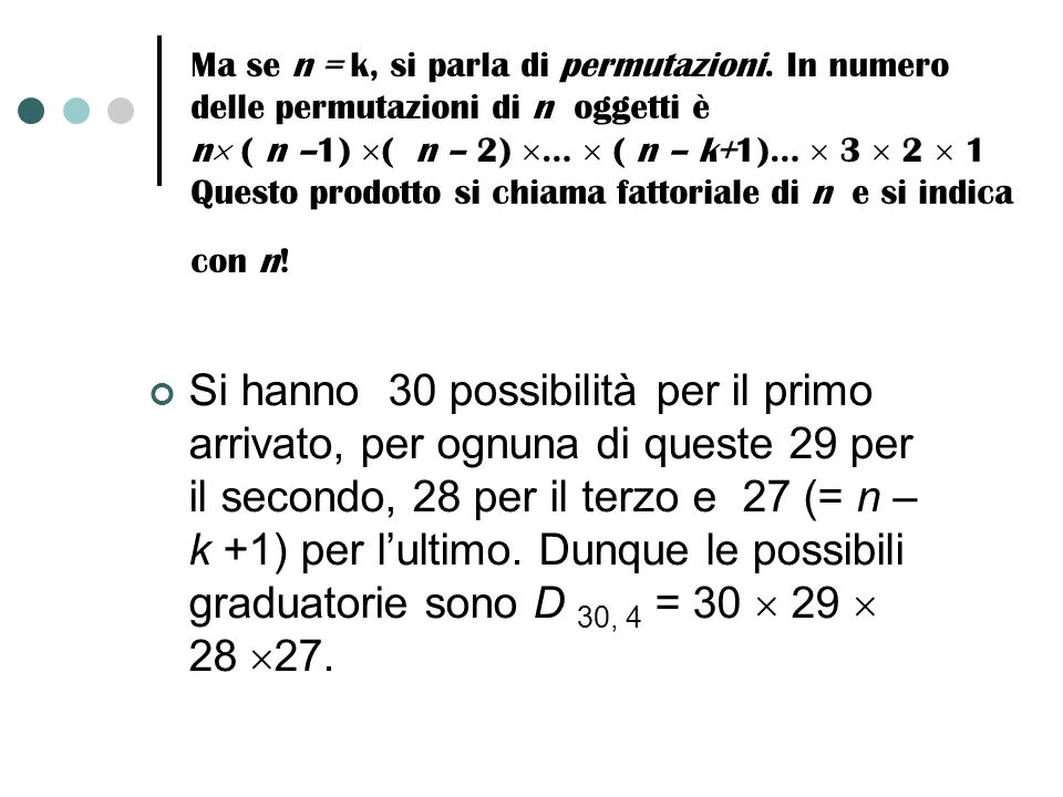 Ma se n = k, si parla di permutazioni