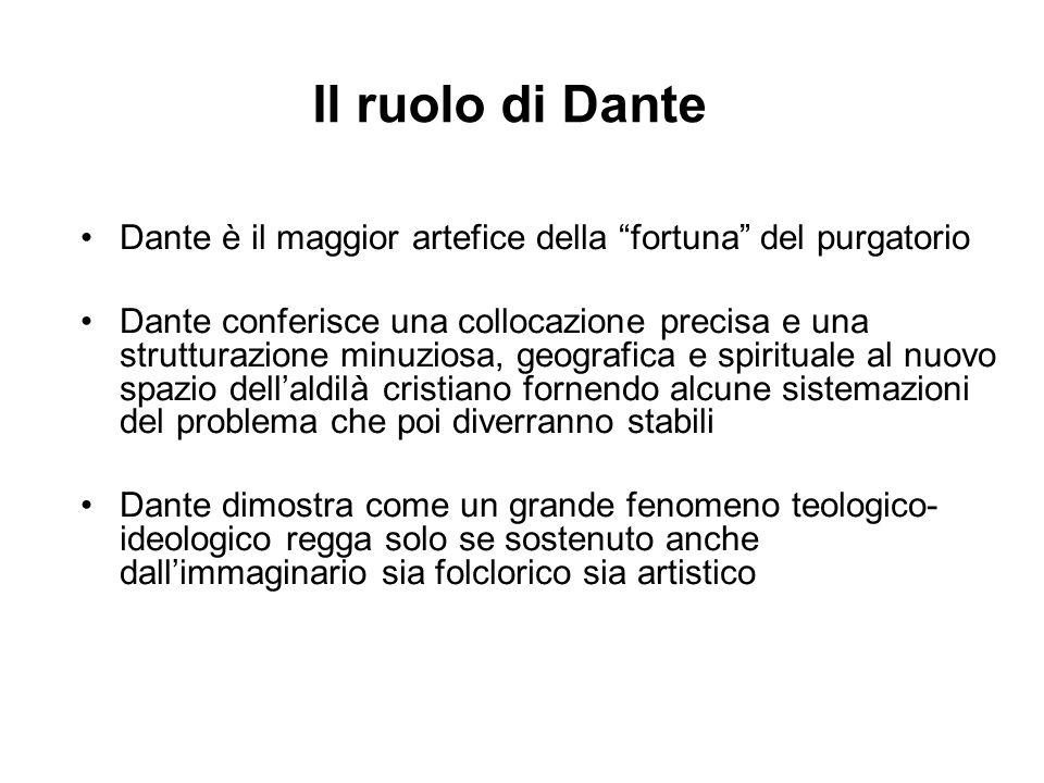 Il ruolo di Dante Dante è il maggior artefice della fortuna del purgatorio.