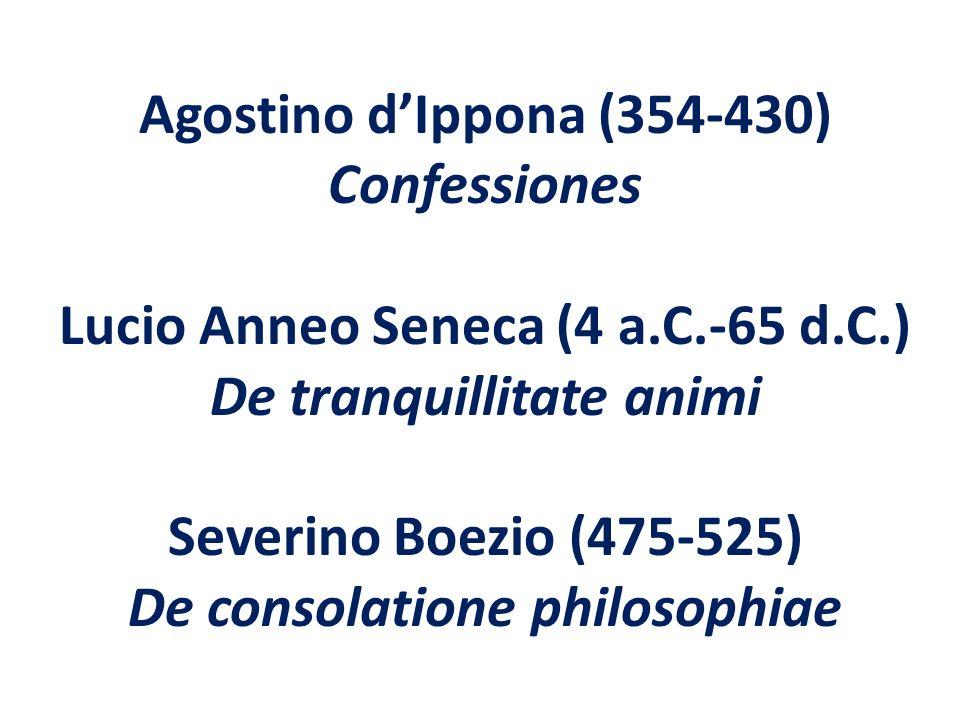 Agostino d'Ippona (354-430) Confessiones Lucio Anneo Seneca (4 a. C