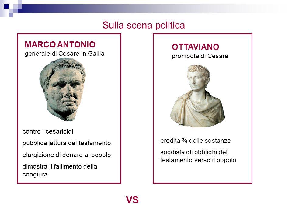 Sulla scena politica VS MARCO ANTONIO OTTAVIANO