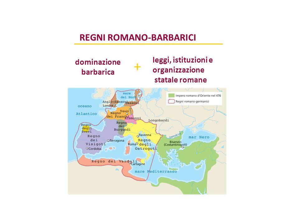 + REGNI ROMANO-BARBARICI leggi, istituzioni e dominazione