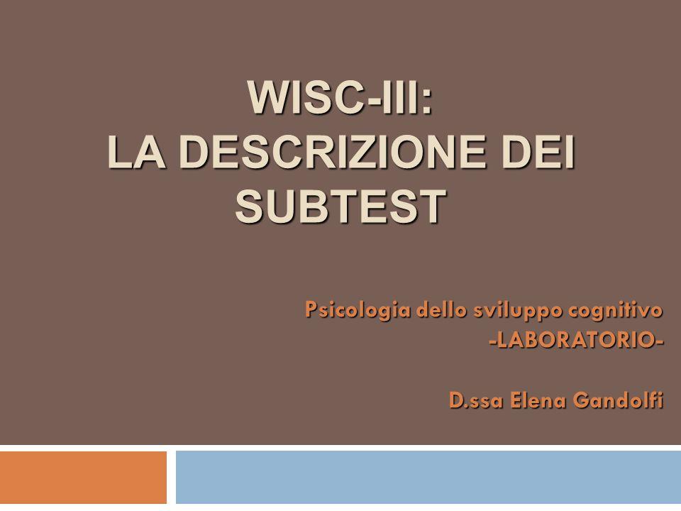WISC-III: LA DESCRIZIONE DEI SUBTEST