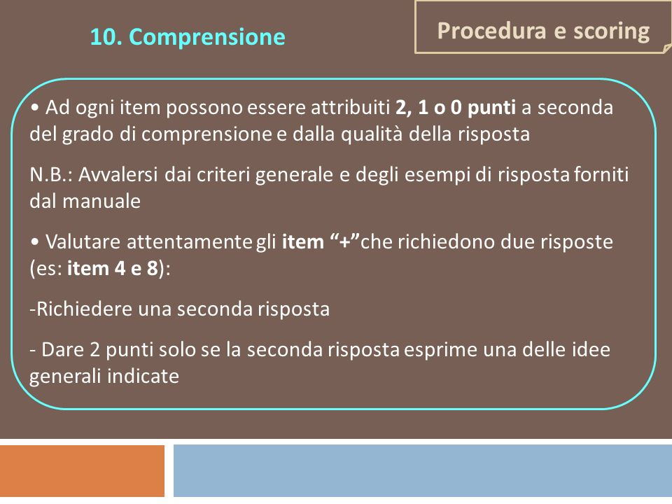 10. Comprensione Procedura e scoring