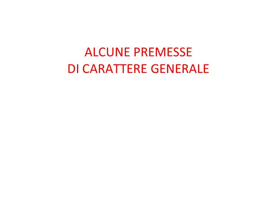 ALCUNE PREMESSE DI CARATTERE GENERALE