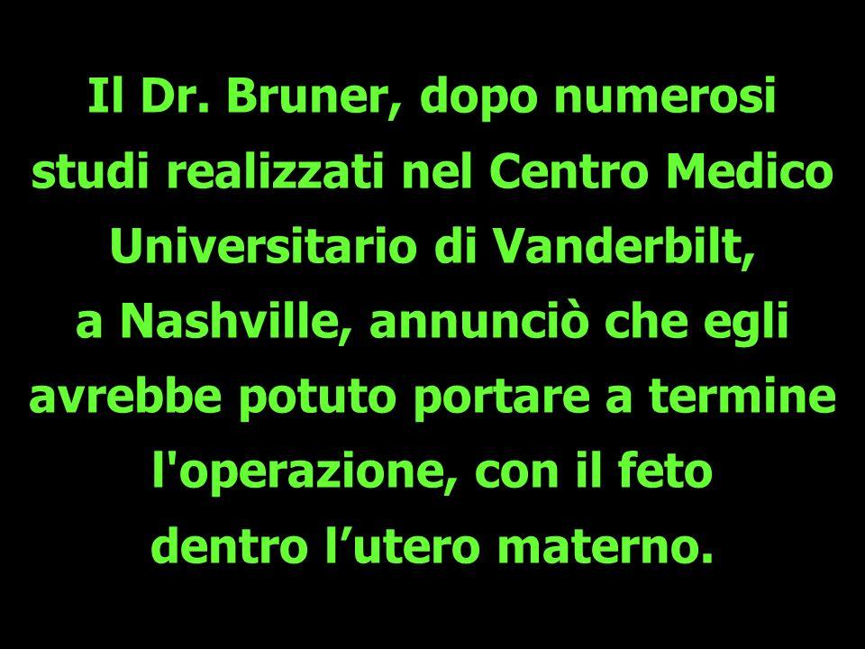 Il Dr. Bruner, dopo numerosi