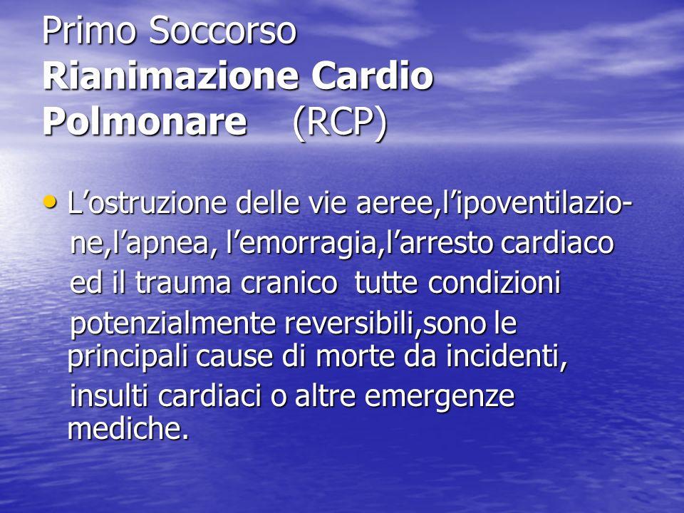 Primo Soccorso Rianimazione Cardio Polmonare (RCP)