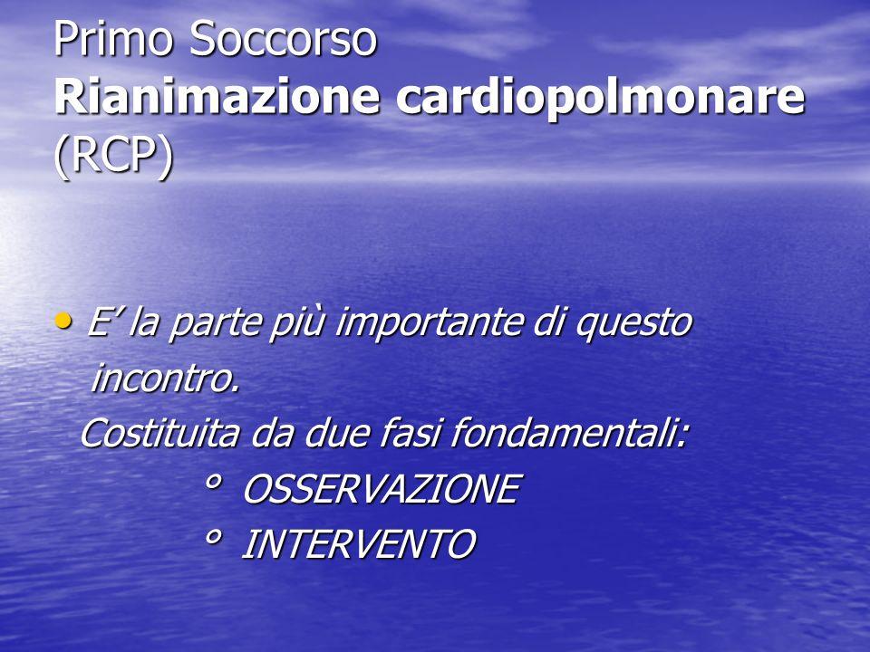 Primo Soccorso Rianimazione cardiopolmonare (RCP)