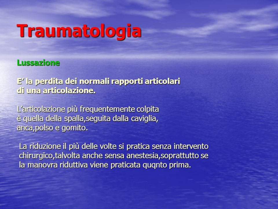 Traumatologia Lussazione E' la perdita dei normali rapporti articolari