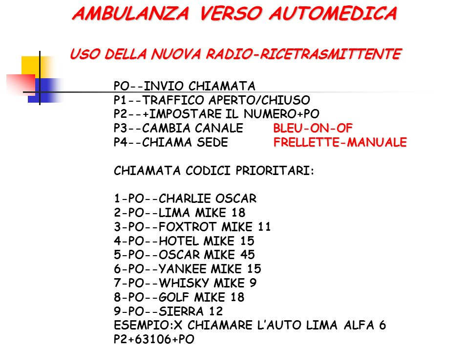 AMBULANZA VERSO AUTOMEDICA USO DELLA NUOVA RADIO-RICETRASMITTENTE