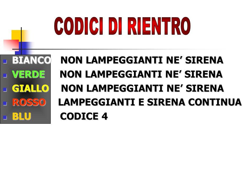 CODICI DI RIENTRO BIANCO NON LAMPEGGIANTI NE' SIRENA