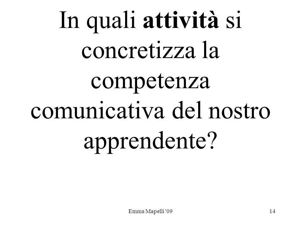 In quali attività si concretizza la competenza comunicativa del nostro apprendente
