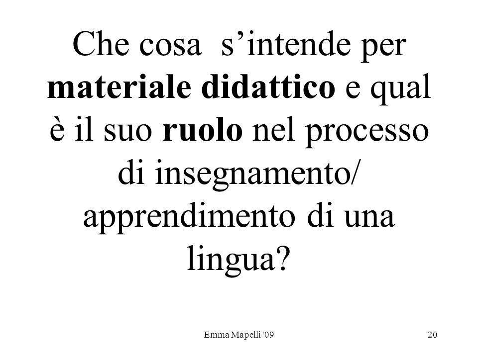 Che cosa s'intende per materiale didattico e qual è il suo ruolo nel processo di insegnamento/ apprendimento di una lingua