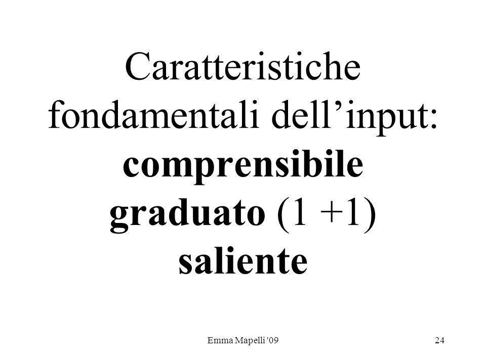 Caratteristiche fondamentali dell'input: comprensibile graduato (1 +1) saliente