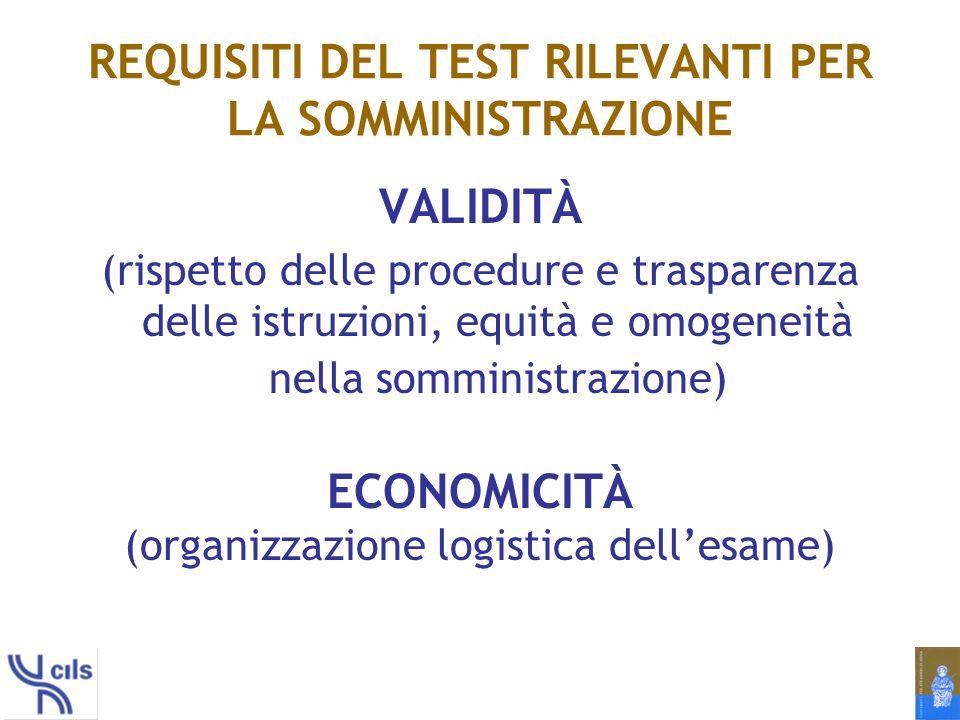 REQUISITI DEL TEST RILEVANTI PER LA SOMMINISTRAZIONE
