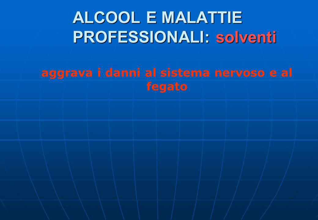 ALCOOL E MALATTIE PROFESSIONALI: solventi