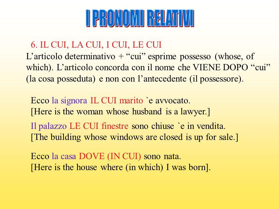 I PRONOMI RELATIVI 6. IL CUI, LA CUI, I CUI, LE CUI