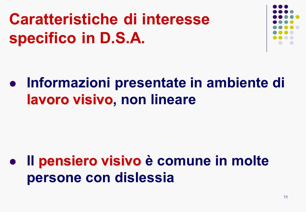 Caratteristiche di interesse specifico in D.S.A.