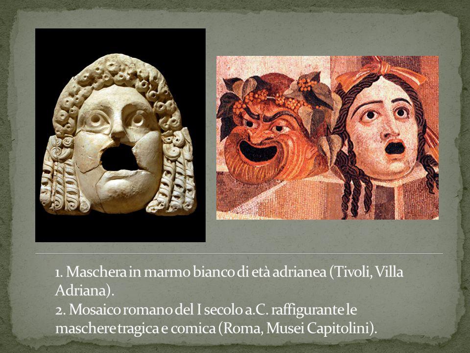 1. Maschera in marmo bianco di età adrianea (Tivoli, Villa Adriana). 2