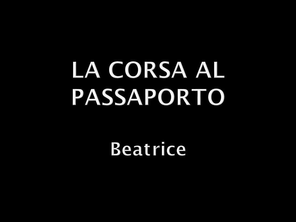 LA CORSA AL PASSAPORTO Beatrice