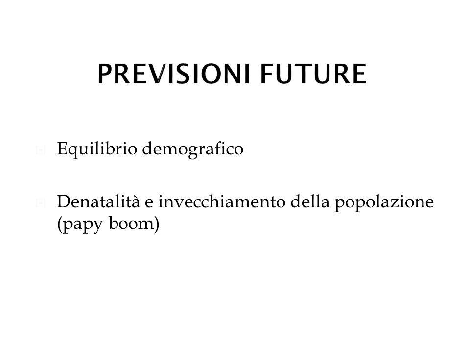 PREVISIONI FUTURE Equilibrio demografico
