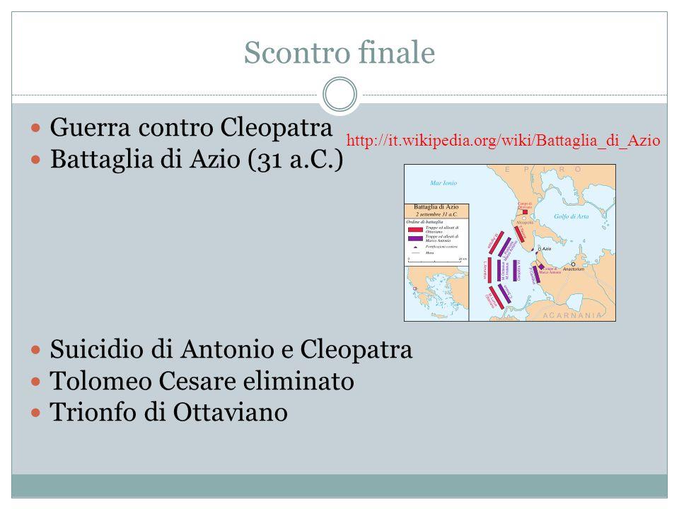 Scontro finale Guerra contro Cleopatra Battaglia di Azio (31 a.C.)