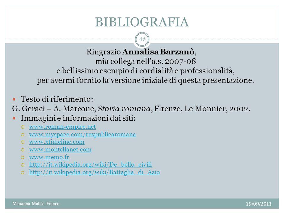 BIBLIOGRAFIA Ringrazio Annalisa Barzanò, mia collega nell'a.s. 2007-08
