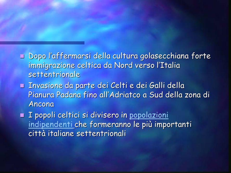 Dopo l'affermarsi della cultura golasecchiana forte immigrazione celtica da Nord verso l'Italia settentrionale