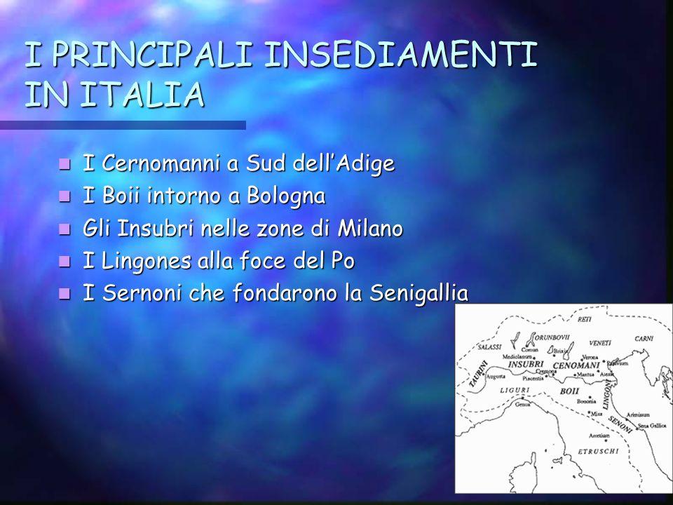 I PRINCIPALI INSEDIAMENTI IN ITALIA