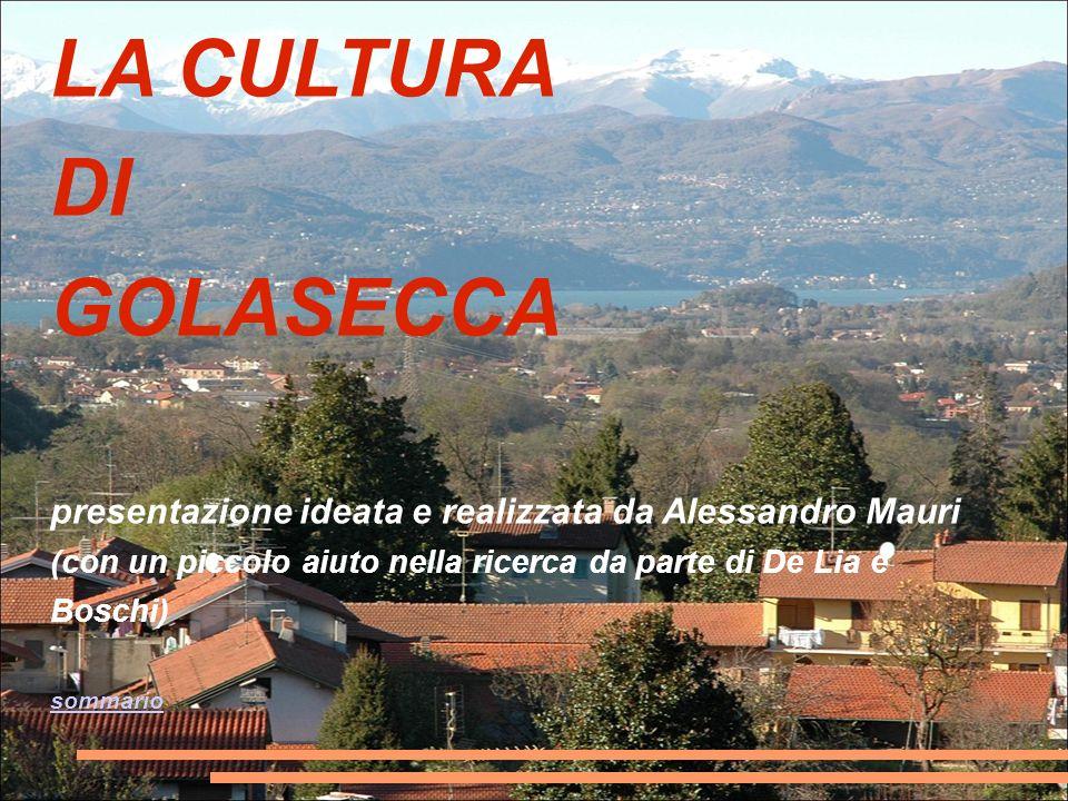 LA CULTURA DI GOLASECCA presentazione ideata e realizzata da Alessandro Mauri (con un piccolo aiuto nella ricerca da parte di De Lia e Boschi) sommario