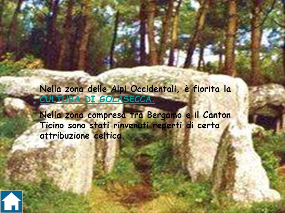 Nella zona delle Alpi Occidentali, è fiorita la CULTURA DI GOLASECCA.