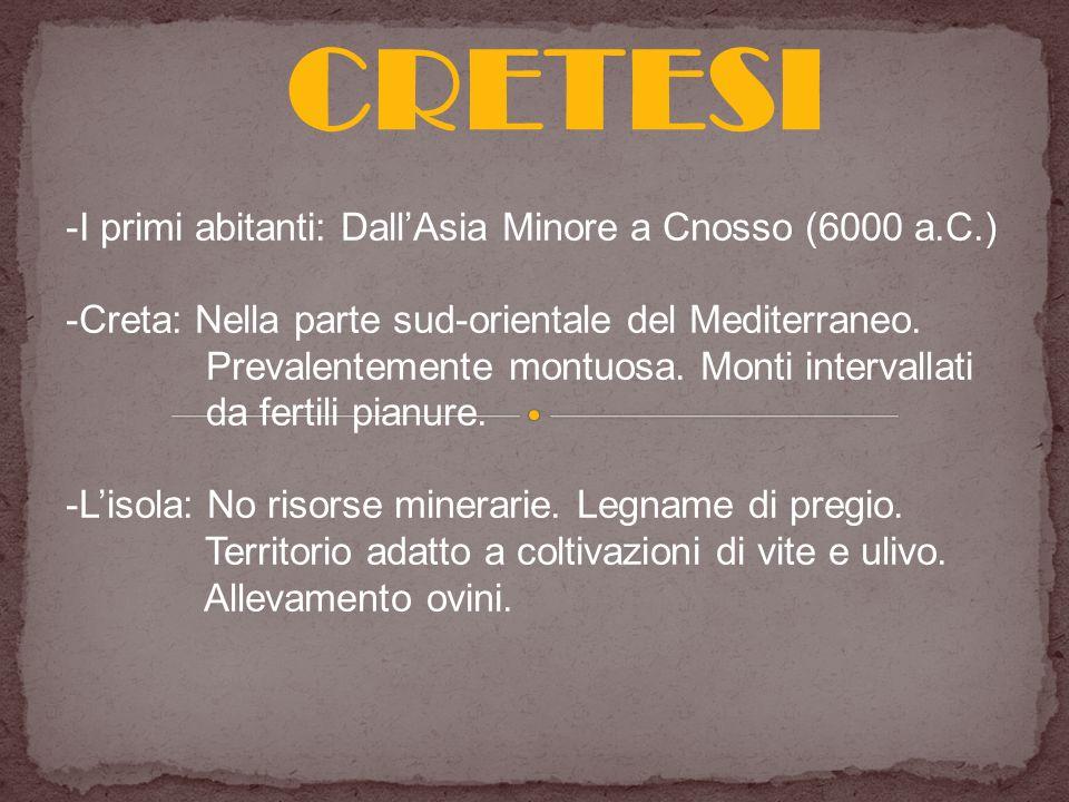 CRETESI I primi abitanti: Dall'Asia Minore a Cnosso (6000 a.C.)