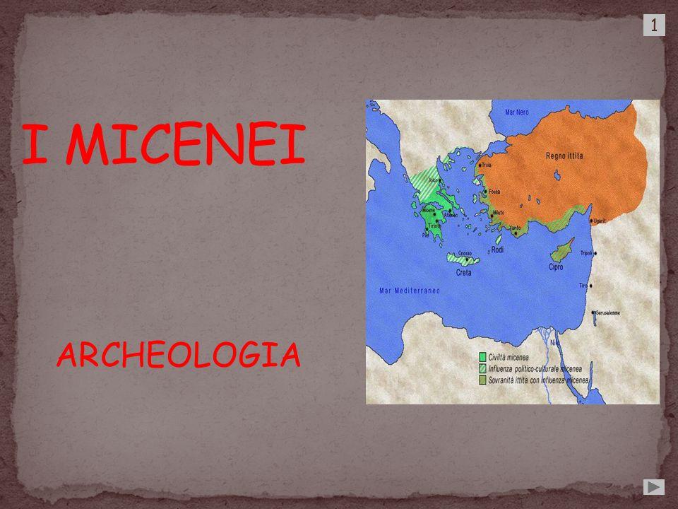 1 I MICENEI ARCHEOLOGIA
