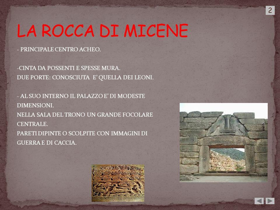 LA ROCCA DI MICENE 2 - PRINCIPALE CENTRO ACHEO.