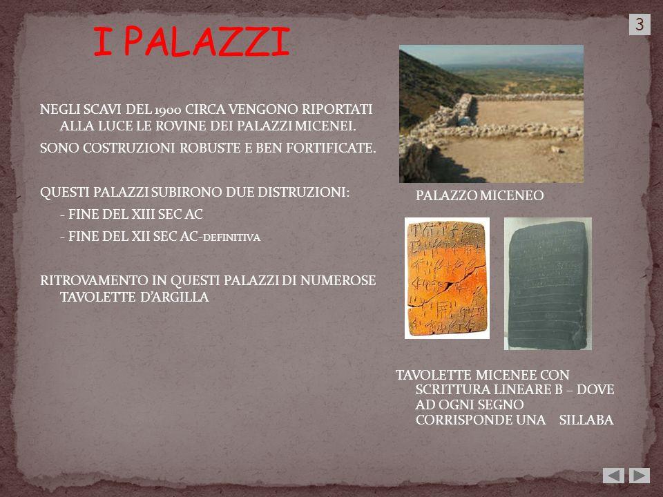 I PALAZZI 3. NEGLI SCAVI DEL 1900 CIRCA VENGONO RIPORTATI ALLA LUCE LE ROVINE DEI PALAZZI MICENEI.