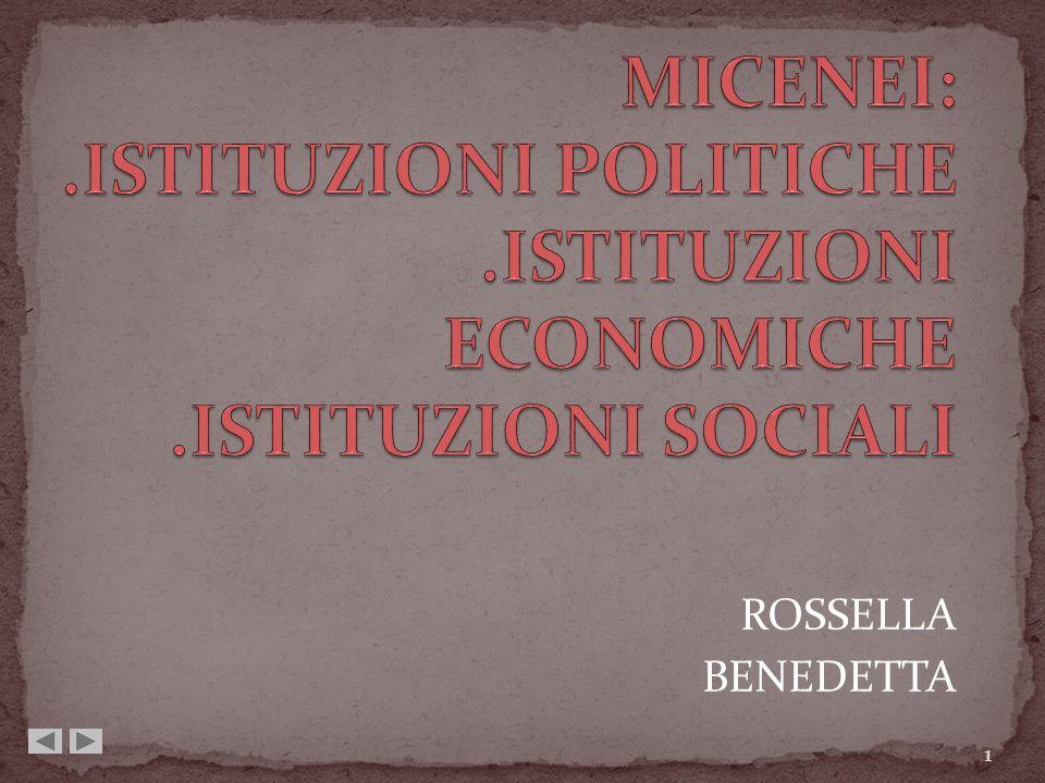 MICENEI:. ISTITUZIONI POLITICHE. ISTITUZIONI ECONOMICHE