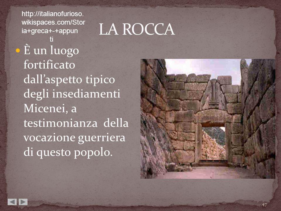 LA ROCCAhttp://italianofurioso.wikispaces.com/Storia+greca+-+appun ti.