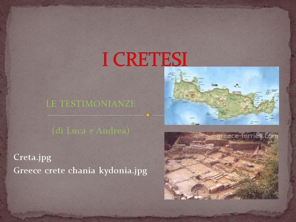 I CRETESI LE TESTIMONIANZE (di Luca e Andrea) Creta.jpg