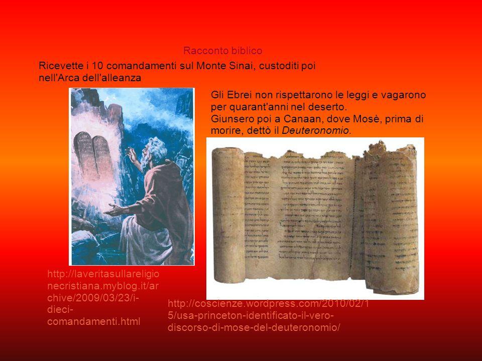 Racconto biblico Ricevette i 10 comandamenti sul Monte Sinai, custoditi poi nell Arca dell alleanza.