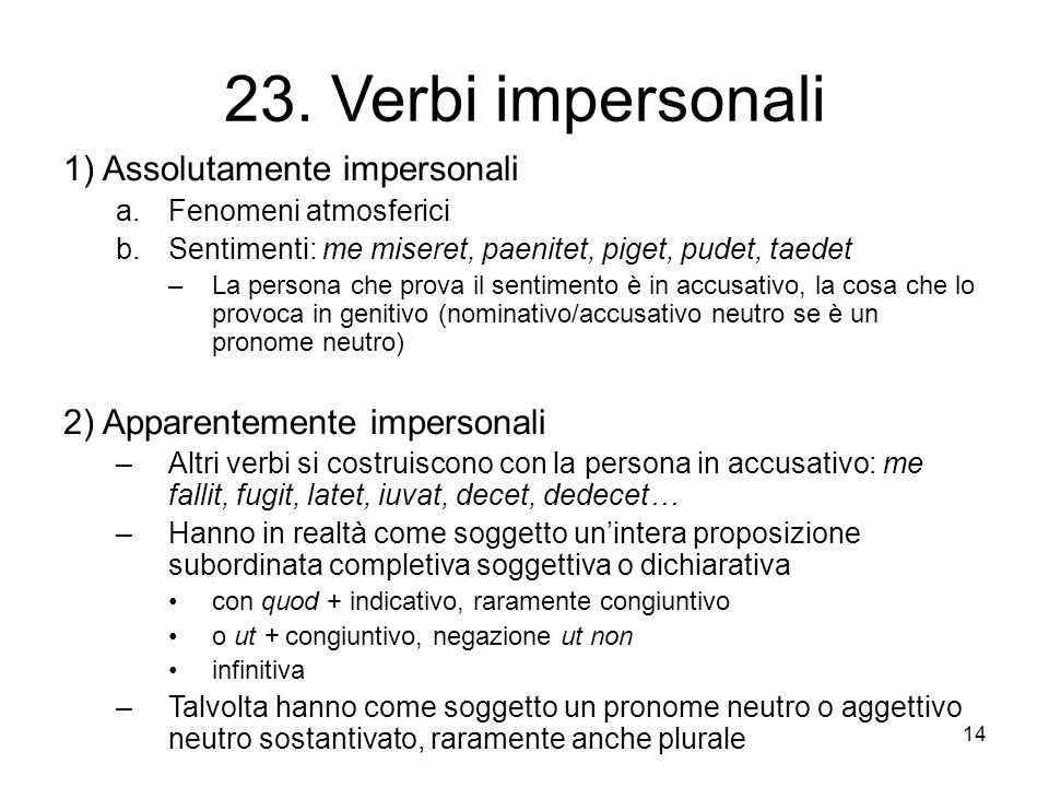 23. Verbi impersonali 1) Assolutamente impersonali