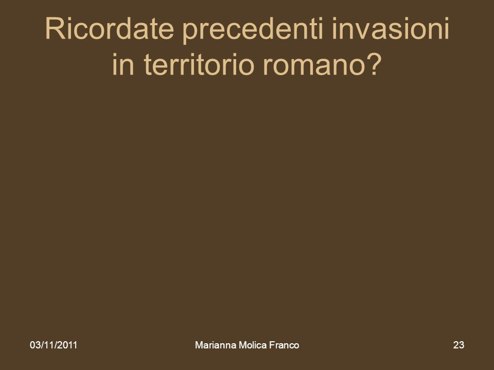 Ricordate precedenti invasioni in territorio romano