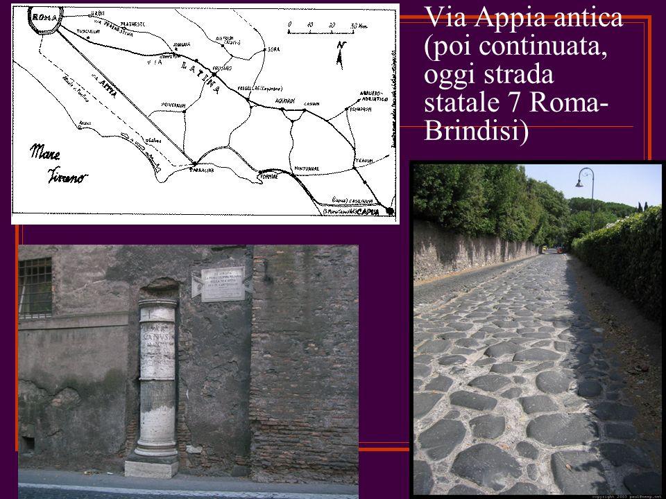 Via Appia antica (poi continuata, oggi strada statale 7 Roma-Brindisi)