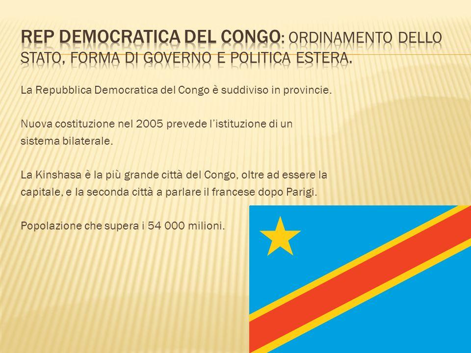 Rep Democratica del Congo: Ordinamento dello stato, forma di governo e politica estera.