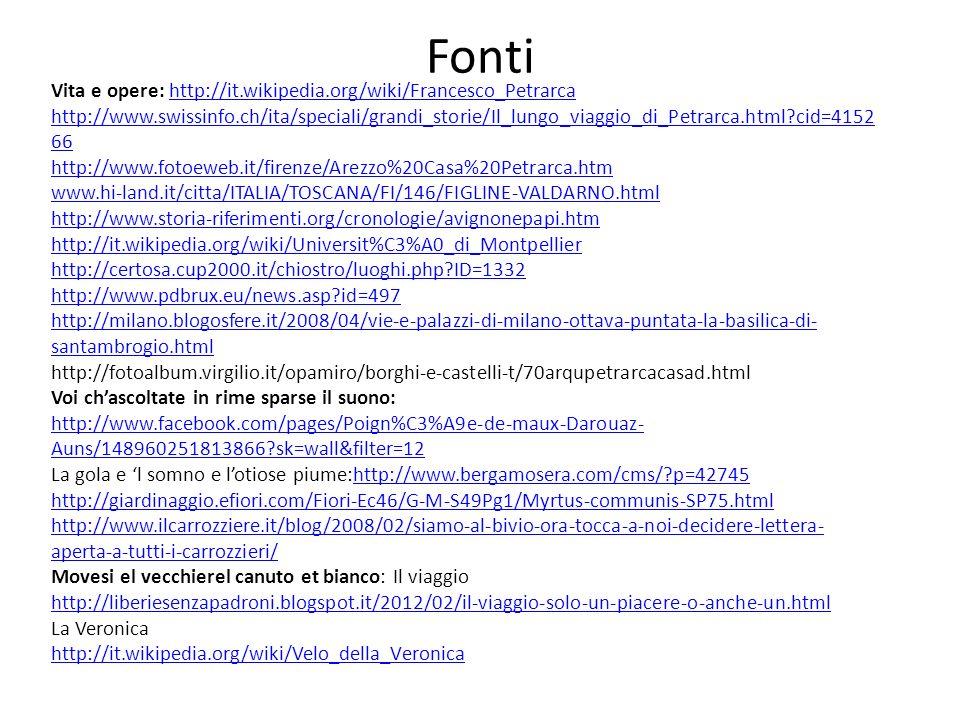 Fonti Vita e opere: http://it.wikipedia.org/wiki/Francesco_Petrarca