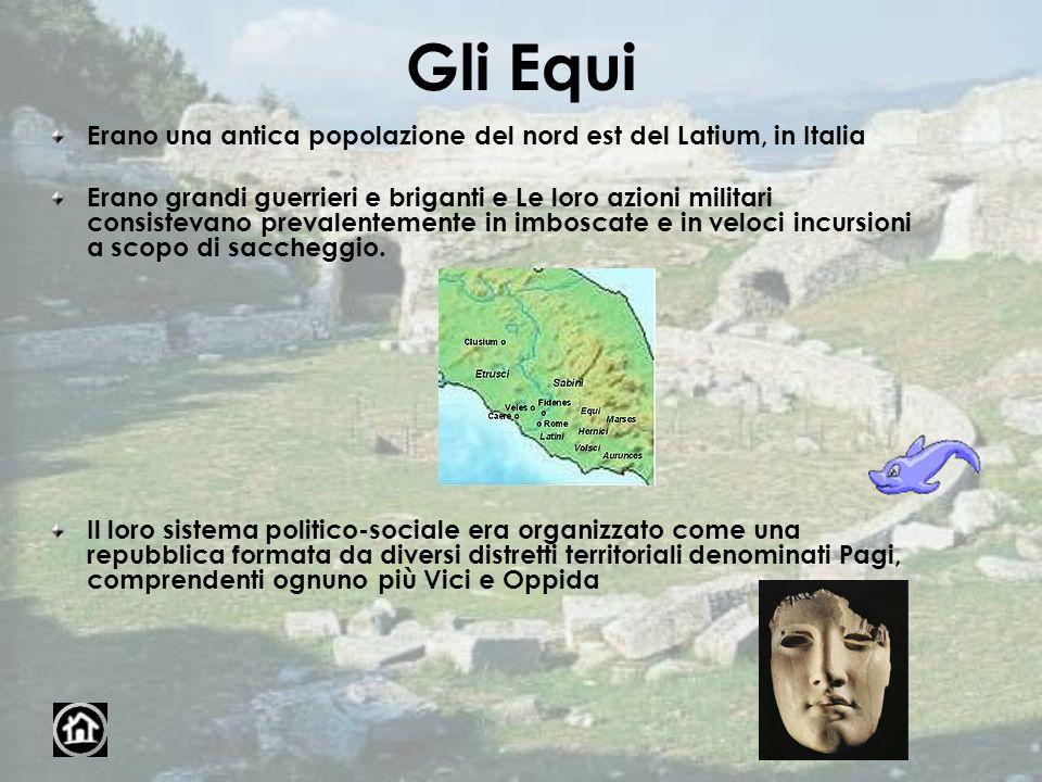 Gli Equi Erano una antica popolazione del nord est del Latium, in Italia.