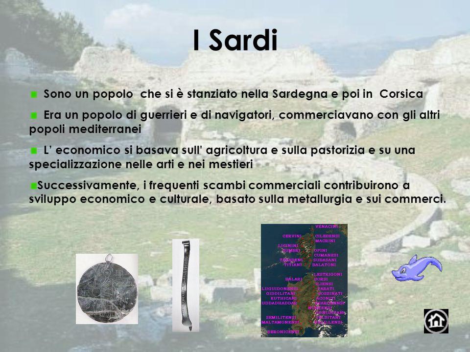 I Sardi Sono un popolo che si è stanziato nella Sardegna e poi in Corsica.