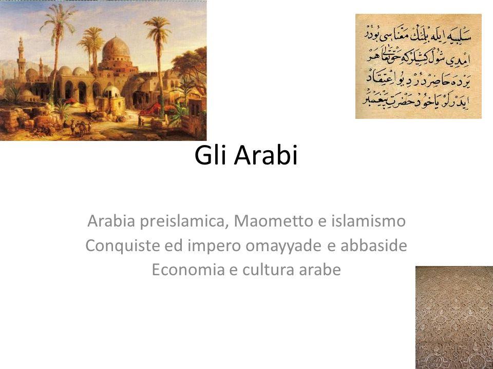 Gli Arabi Arabia preislamica, Maometto e islamismo