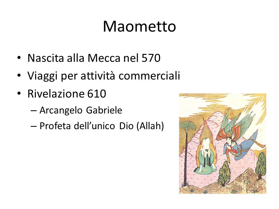 Maometto Nascita alla Mecca nel 570 Viaggi per attività commerciali