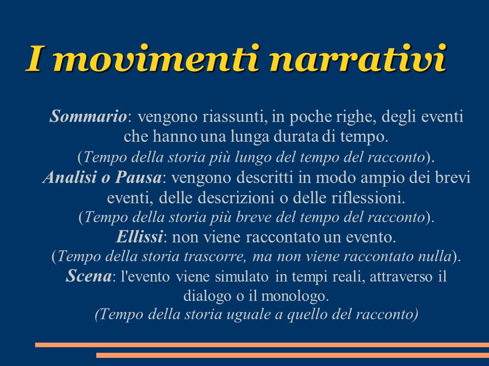 I movimenti narrativi Sommario: vengono riassunti, in poche righe, degli eventi che hanno una lunga durata di tempo.